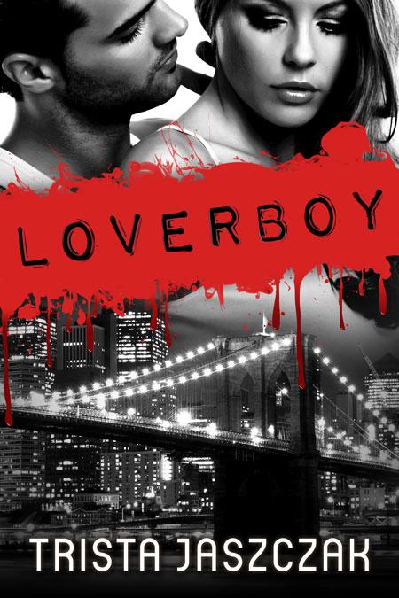 Loverboy by Trista Jaszczak