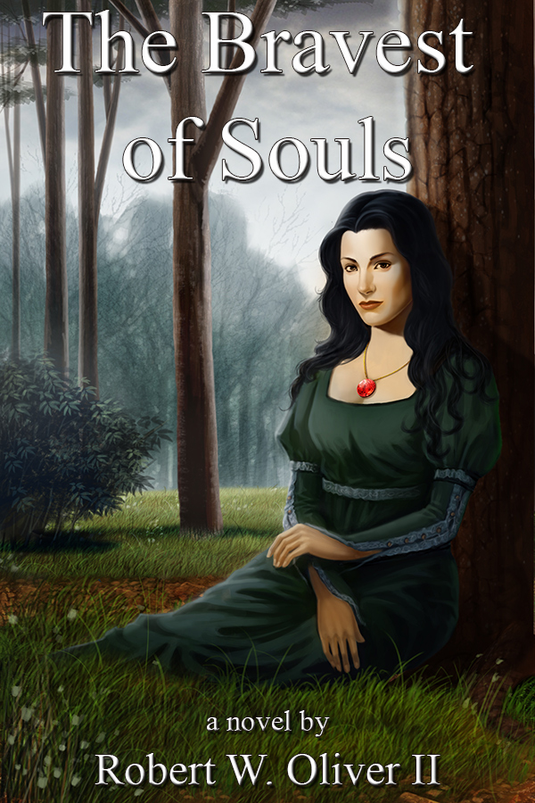 The Bravest of Souls by Robert W. Oliver II